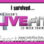 I finished Jamie Eason's 12 Week LiveFit Trainer!
