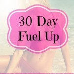 30 Day Fuel Up Challenge
