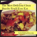 The Most Delicious Clean Burrito You'll Ever Eat