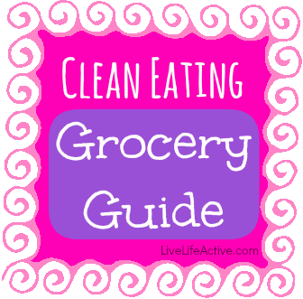 Clean Eating Grocery Guide! Print this out and take it to the grocery store to remind you what you should be putting in your cart!