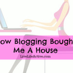 How Blogging Bought Me A House