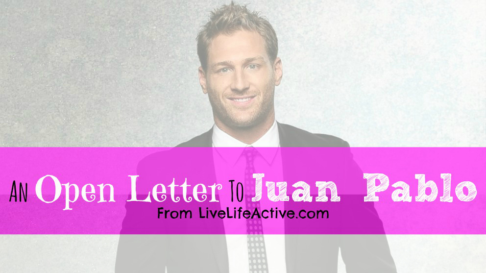 An Open Letter To Juan Pablo