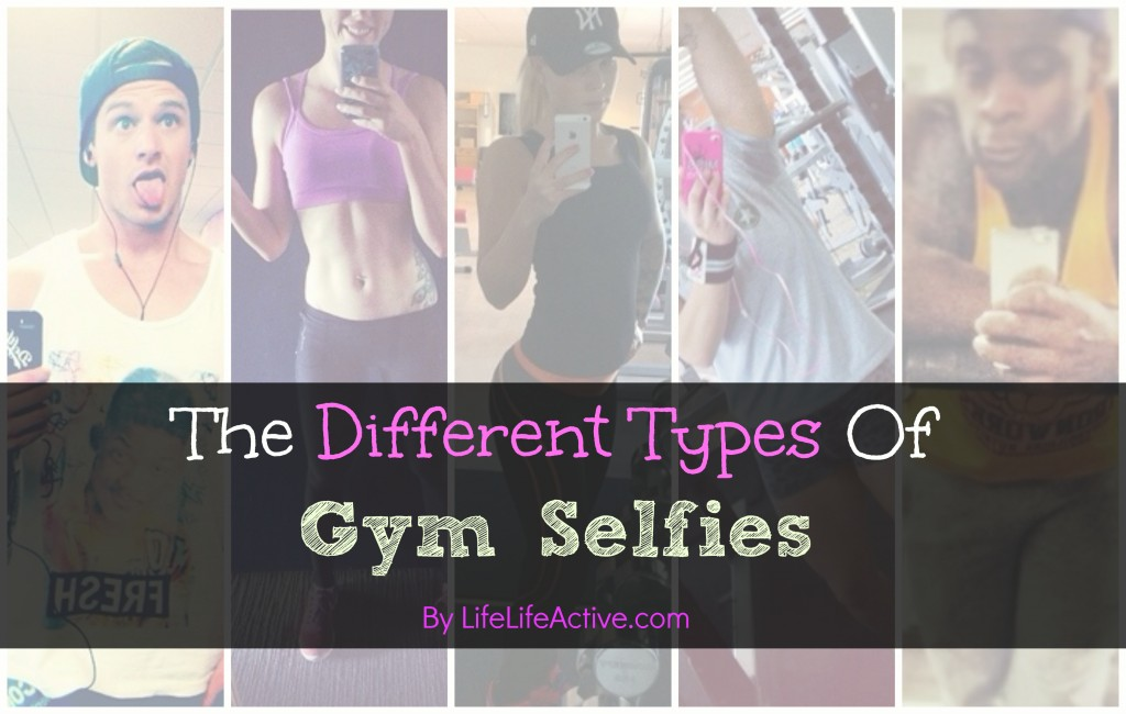 The Different Types Of Gym Selfies