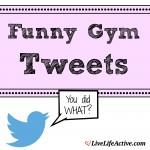 Funny Gym Tweets