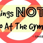 10 Things NOT To Do At The Gym
