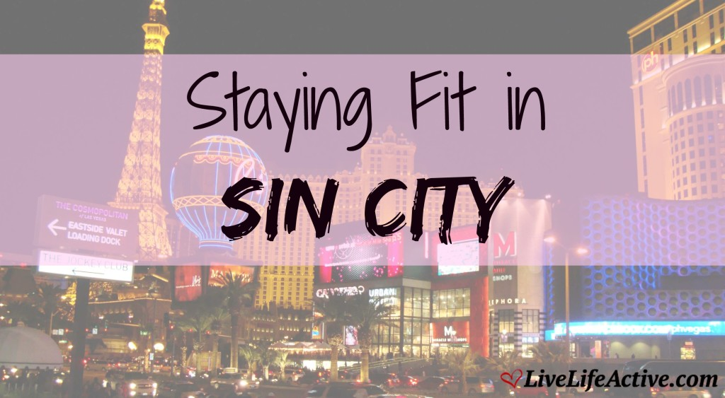 Stayin Fit In Las Vegas