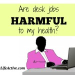 Are Desk Jobs Harmful To My Health?