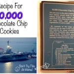 Touring The USS Yorktown & A Recipe for 10,000 Chocolate Chip Cookies!