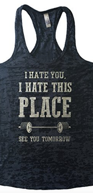 94b77edadabc34 I hate you i hate this place see you tomorrow funny workout tank