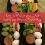Make Your Own Starbucks Protein Bistro Box – So easy!